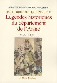 M.A. Poquet - Légendes historiques du département de l'Aisne.