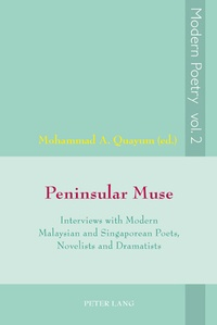 M.a. Quayum - Peninsular Muse - Interviews with Modern Malaysian and Singaporean Poets, Novelists and Dramatists.