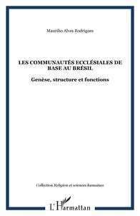 M a. Rodrigues - Les communautés ecclésiales de base au Brésil - Genèse, structure et fonctions.