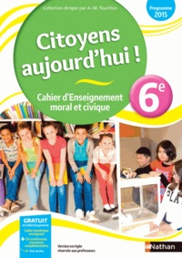 M Aeschlimann et A Lambert - Enseignement moral et civique 6e Citoyens aujourd'hui ! - Cahier d'activités de l'élève.