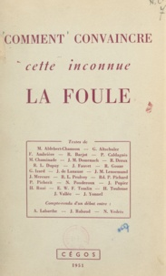 M. Aldebert-Chamson et G. Altschuler - Comment convaincre cette inconnue, la foule - Documentation des journées culturelles de la Cégos des 15-18 janvier 1951.