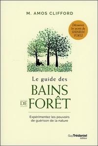 M-Amos Clifford - Le guide des bains de forêt.