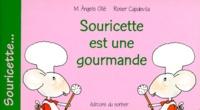 M Angels Olle et Roser Capdevila - Souricette est une gourmande.