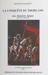 M Balmont - Le héraut des Marches Tome 1 - La conquête du Thorland.