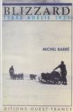 M Barre - Blizzard - Terre Adélie 1951.