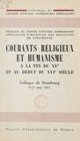 M. Bataillon et  Centre de recherches d'histoir - Courants religieux et humanisme à la fin du XVe et au début du XVIe siècle - Colloque de Strasbourg, 9-11 mai 1957.