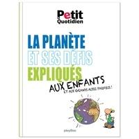 M Baudry et J-L Broust - La planète et ses défis expliqués aux enfants et aux grands aussi parfois !.