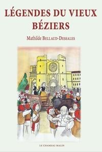 M. Bellaud-dessales - Legendes du vieux beziers.