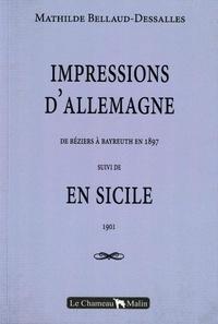 M. Bellaud-dessalles - IMPRESSIONS D'ALLEMAGNE suivi de EN SICILE.