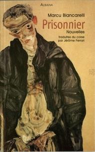 M. Biancarelli - Prighjuneri / Prisonnier - Nuvelli - Bilingue corse - française.