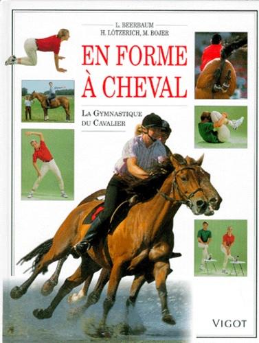 M Bojer et L Beerbaum - En forme à cheval - La gymnastique du cavalier.