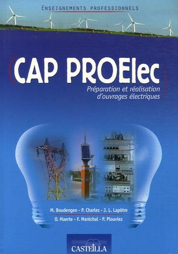 M Boudengen et P. Charles - CAP PROElec (Préparation et Réalisation d'Ouvrages Eléctriques - Enseignements professionnels.