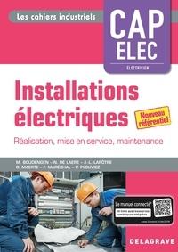 M Boudengen et N De Laere - Installations électriques CAP Elec - Préparation, réalisation, mise en service, livraison.