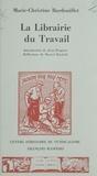 M-C Bardouillet - La Librairie du travail - 1917-1939.