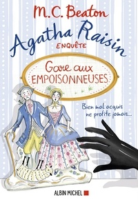 M. C. Beaton - Agatha Raisin 24 - Gare aux empoisonneuses.