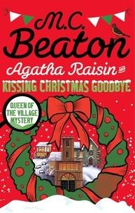 M. C. Beaton - Agatha Raisin  : Agatha Raisin and Kissing Christmas Goodbye.