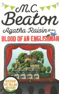 M. C. Beaton - Agatha Raisin  : Agatha Raisin and the Blood of an Englishman.