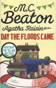 M. C. Beaton - Agatha Raisin  : Agatha Raisin and the Day the Floods Came.