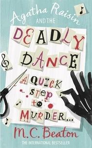 M. C. Beaton - Agatha Raisin  : Agatha Raisin and the Deadly Dance.