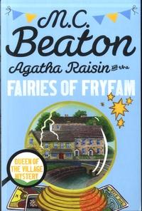 M. C. Beaton - Agatha Raisin  : Agatha Raisin and the Fairies of Fryfam.