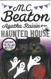 M. C. Beaton - Agatha Raisin  : Agatha Raisin and the Haunted House.