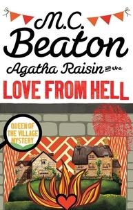 M. C. Beaton - Agatha Raisin  : Agatha Raisin and the Love from Hell.