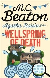 M. C. Beaton - Agatha Raisin  : Agatha Raisin and the Wellspring of Death.