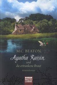 M. C. Beaton - Agatha Raisin  : Agatha Raisin und die ertrunkene Braut.