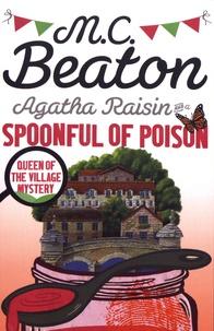M. C. Beaton - Agatha Raisin and a Spoonful of Poison.