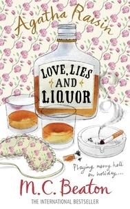 M. C. Beaton - Agatha Raisin and Love, Lies and Liquor.