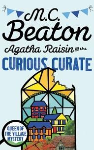M. C. Beaton - Agatha Raisin and the Curious Curate.