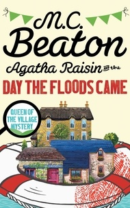 M.C. Beaton - Agatha Raisin and the Day the Floods Came.
