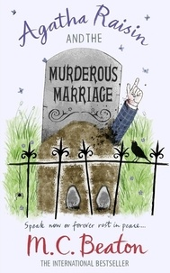 M. C. Beaton - Agatha Raisin and the Murderous Marriage.