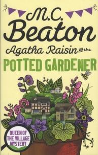M. C. Beaton - Agatha Raisin and the Potted Gardener.