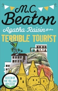 M. C. Beaton - Agatha Raisin and the Terrible Tourist.