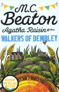 M. C. Beaton - Agatha Raisin and the Walkers of Dembley.