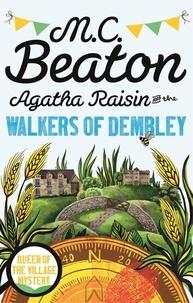 M. C. Beaton - Agatha Raisin and the Walkers of Dembley.