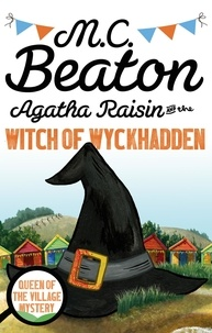 M. C. Beaton - Agatha Raisin and the Witch of Wyckhadden.