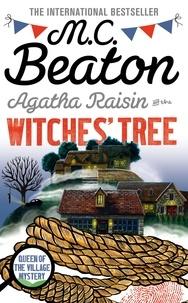 M.C. Beaton - Agatha Raisin and the Witches' Tree.