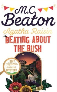 M. C. Beaton - Agatha Raisin  : Beating About the Bush.