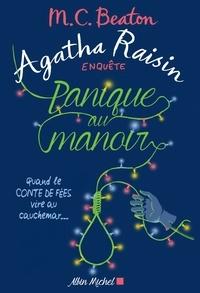 M.C. Beaton - Agatha Raisin enquête 10 - Panique au manoir - Quand le conte de fées vire au cauchemar....