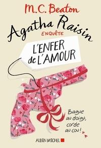 M. C. Beaton - Agatha Raisin enquête 11 - L'enfer de l'amour.