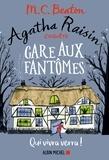 M. C. Beaton - Agatha Raisin enquête 14 - Gare aux fantômes - Qui vivra verra !.