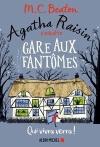 Ebooks téléchargements gratuits txt Agatha Raisin enquête 14 - Gare aux fantômes  - Qui vivra verra ! par M. C. Beaton 9782226432384