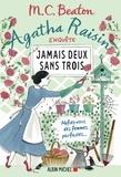 M. C. Beaton - Agatha Raisin enquête 16 - Jamais deux sans trois - Méfiez-vous des femmes parfaites....