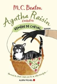 M. C. Beaton - Agatha Raisin enquête 2 - Remède de cheval.