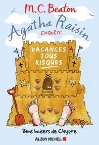 M. C. Beaton - Agatha Raisin enquête 6 - Vacances tous risques - Bons baisers de Chypre.