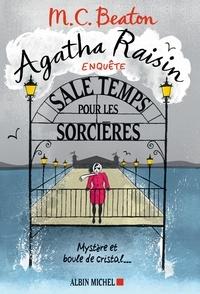 M. C. Beaton - Agatha Raisin enquête 9 - Sale temps pour les sorcières - Mystère et boule de cristal....