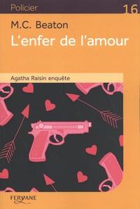 M. C. Beaton - Agatha Raisin enquête  : L'enfer de l'amour.