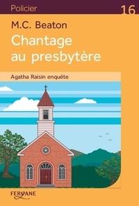 M-C Beaton - Agatha Raisin enquête Tome 13 : Chantage au presbytère.